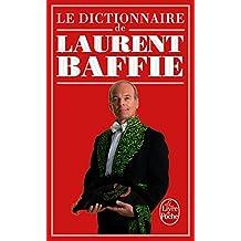 DICTIONNAIRE DE LAURENT BAFFIE (LE)