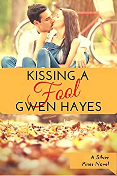 Kissing a Fool (Silver Pines) by [Gwen Hayes]