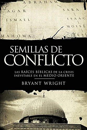 Semillas de conflicto: Las raíces bíblicas de la crisis inevitable en el Medio Oriente (Spanish Edition) ebook