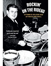 Rockin' On The Rideau: Ottawa's Golden Age of Rock and Roll
