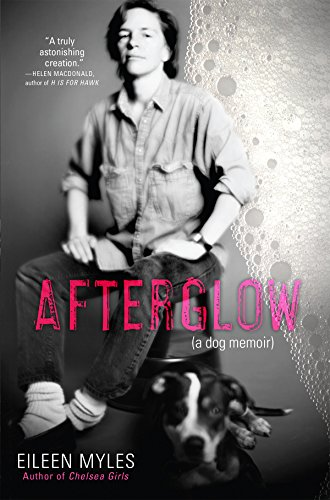 Afterglow: A Dog Memoir
