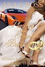 The Playboy's Fugitive Bride - Book Three (Billionaire Brides of Granite Falls 3)