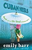 Cuban Heels: A compelling and compulsive psychological thriller