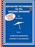Advanced Techniques for the Modern Drummer: Coordinated Independence as Applied to Jazz and Be-Bop, Vol. 1 (Book & CD-ROM)