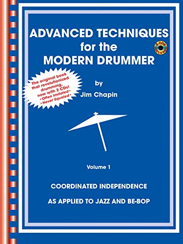 (Advanced Techniques for the Modern Drummer: Coordinated Independence as Applied to Jazz and Be-Bop, Vol. 1 (Book & CD-ROM))