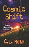Cosmic Shift, C.L. Roth, 0984661905