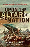 Upon the Altar of the Nation: A Moral History of