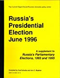 Russia's Presidential Election, June, 1996 : A Supplement to Russia's Parliamentary Elections, The Current Digest of the Soviet Press, 0913601810