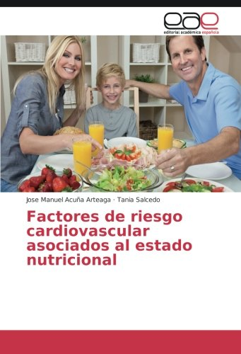Factores de riesgo cardiovascular asociados al estado nutricional (Spanish Edition) [Jose Manuel Acuña Arteaga - Tania Salcedo] (Tapa Blanda)