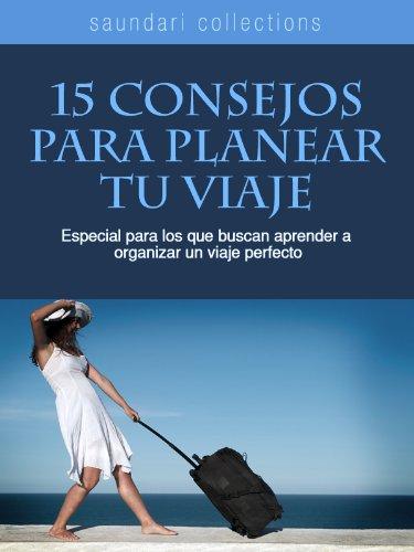 15 consejos para planear tu viaje (Spanish Edition) Kindle Edition