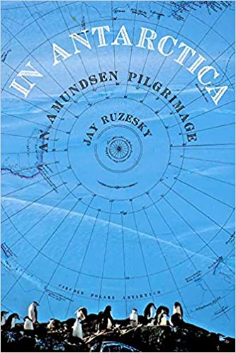An Amundsen Pilgrimage In Antarctica