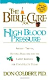 The Bible Cure for High Blood Pressure, Don Colbert, 0884197476