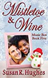 Mistletoe & Wine (Music Box Book 5)