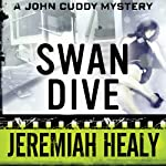 Swan Dive: The John Francis Cuddy Mysteries, Book 4 | Jeremiah Healy
