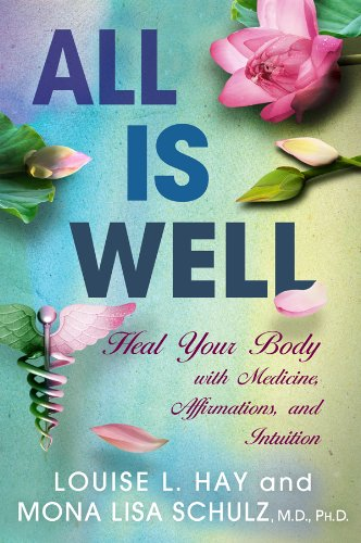 All Is Well: Heal Your Body with Medicine, Affirmations, and Intuition cover