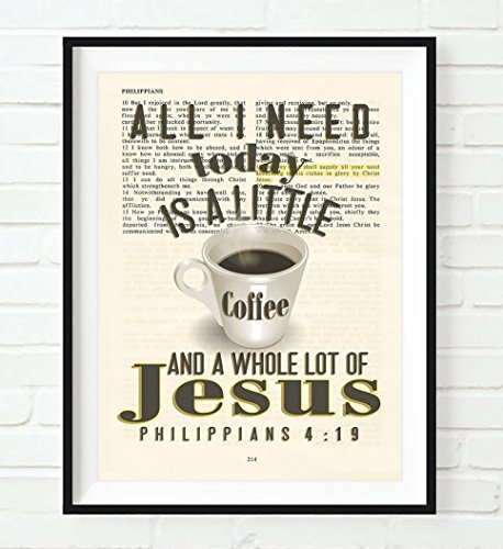 All I need today is a little coffee and a whole lot of Jesus - Philippians 4:19 Vintage Bible verse wall ART PRINT, UNFRAMED, Christian page wall decor poster gift, 8x10 inches by Art for the Masses
