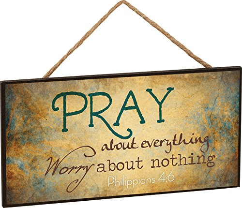 P. GRAHAM DUNN Pray About Everything Worry About Nothing Philippians 4:6 Wooden Sign with Jute Rope Hanger -