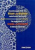 Erscheinungsformen von Rissen und Brüchen metallischer Werkstoffe: The Appearance of Cracks and Fractures in Metallic Materials