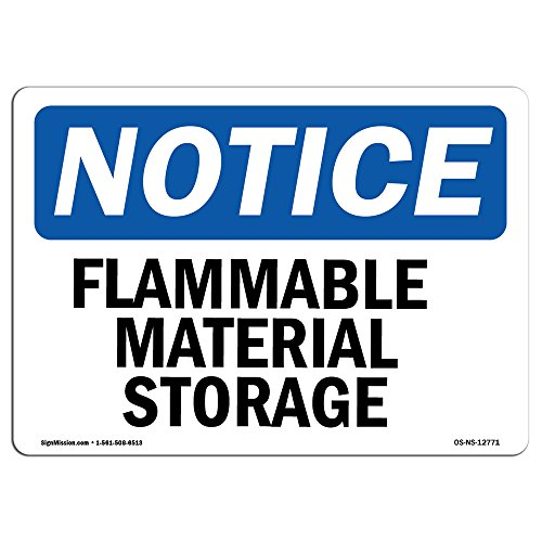 OSHA Notice Sign - Flammable Material Storage | Choose from: Aluminum, Rigid Plastic or Vinyl Label Decal | Protect Your Business, Construction Site, Warehouse & Shop Area | Made in (Osha Flammable Storage)