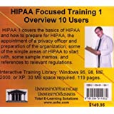 HIPAA Focused Training 1 Ten Users: HIPAA Regulations, HIPAA Training, HIPAA Compliance, and HIPAA Security for the Administrator of a HIPAA Program, ... Officers, and Practice Administrators (No. 1)
