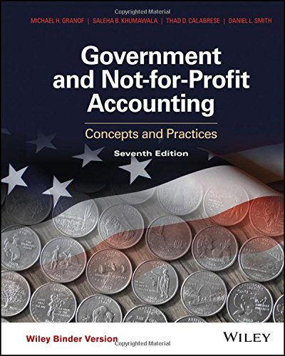 1118983270 - Government and Not-for-Profit Accounting, Binder Ready Version: Concepts and Practices - Standalone book