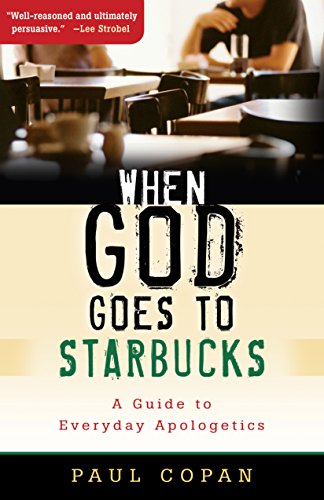 When God Goes to Starbucks: A Guide to Everyday Apologetics cover