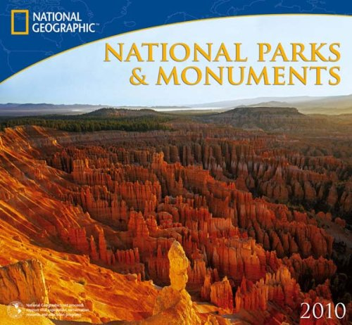 National Parks & Monuments National Geographic 2010 Wall Calendar (Park 2010 Wall Calendar)