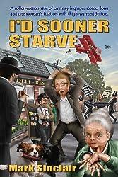 I'd Sooner Starve! (The story of a hapless restaurant owner)