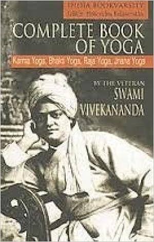 Complete Book of Yoga Karma Yoga, Bhakti Yoga, Raja Yoga ...