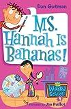 : Ms. Hannah Is Bananas! (Turtleback School & Library Binding Edition) (My Weird School)