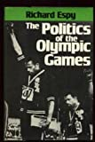 The Politics of the Olympic Games by Richard Espy (1979-05-31)