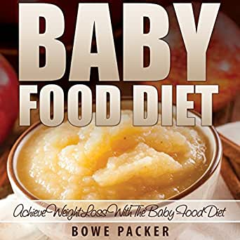 Amazon baby food diet achieve weight loss with the baby food enter your mobile number or email address below and well send you a link to download the free kindle app then you can start reading kindle books on your forumfinder Image collections