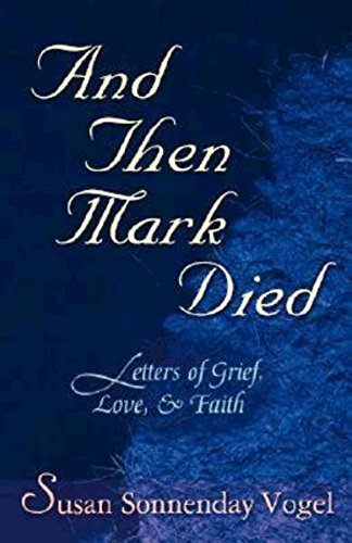 Download And Then Mark Died: Letters of Grief, Love, and Faith pdf