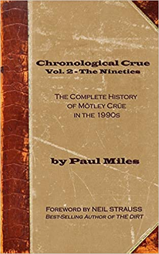 chronological crue vol 2 the nineties the complete history of mtley cre in the 1990s