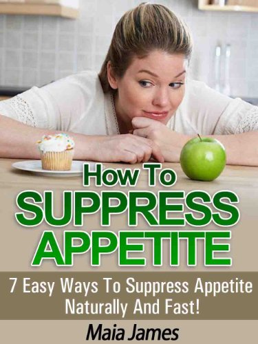 How To Suppress Appetite - 7 Easy Ways To Suppress Appetite Easily And Fast!