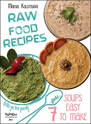 Amazon raw food recipes 7 soups easy to make eat like you raw food recipes 7 soups easy to make eat like you love yourself forumfinder Image collections