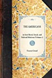 The Americans in Their Moral, Social, and Political Relations, Francis Grund, 1429001917