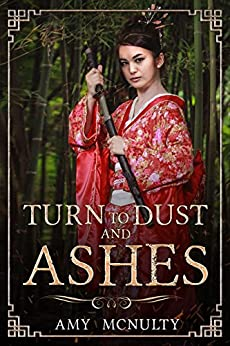 Turn to Dust and Ashes (Fall Far from the Tree Book 2) by [McNulty, Amy]