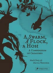 A Swarm, A Flock, A Host: A Compendium of Creatures