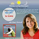 My Wake UP Call (R) to Love: Daily Inspirations, Volume 1 | Marci Shimoff