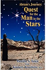 Abram's Journey: Quest for the Man in the Stars by Pamilla S. Tolen (2004) Hardcover Hardcover