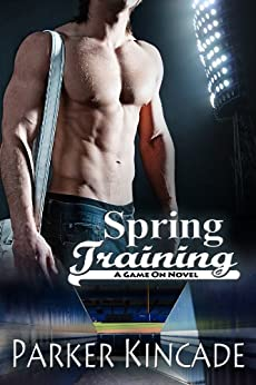 Spring Training: A Game On Novel by [Kincade, Parker]