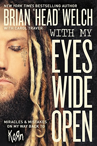 Pdf Biographies With My Eyes Wide Open: Miracles and Mistakes on My Way Back to KoRn