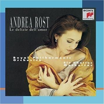 Andrea Rost - Le delizie dell'amor Verdi, Puccini, Donizetti Arias Mackerras