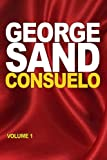 Consuelo: volume 1 (French Edition)