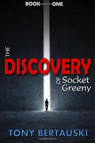 The Discovery of Socket Greeny Tony Bertauski