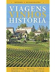 Viagens, Vinhos, História: Volume I