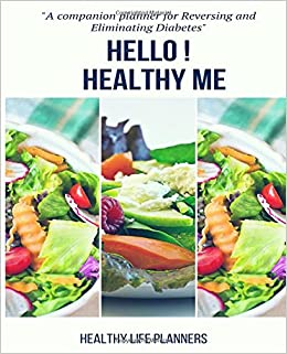 hello healthy me a daily food and exercise planner for reversing