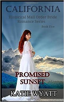 Promised Sunset (California Historical Mail Order Bride Romance Series)