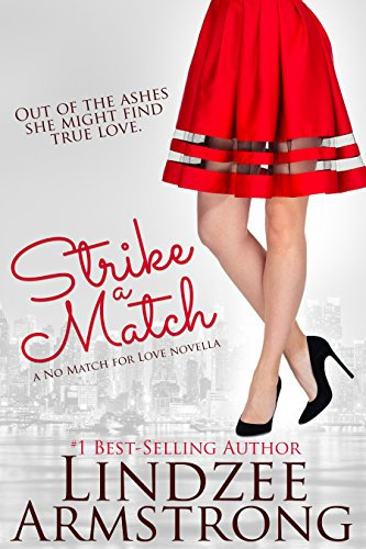 Strike a Match (No Match for Love Book 1) by [Armstrong, Lindzee]